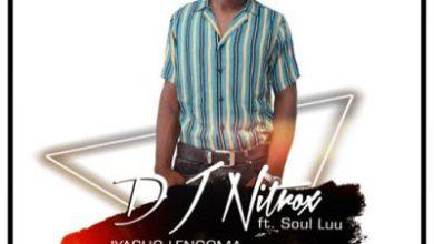 DJ Nitrox – Iyasho Lengoma ft. Soul Luu