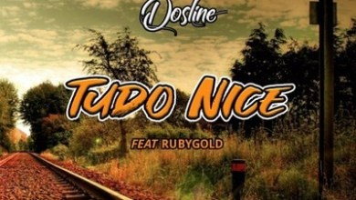Dosline – Tudo Nice ft. RubyGold