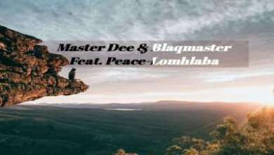 Master Dee & Blaqmaster – Lomhlaba ft. Peace