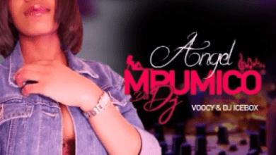 Mpumico Da DJ – Angel ft. DJ Icebox & Voocy