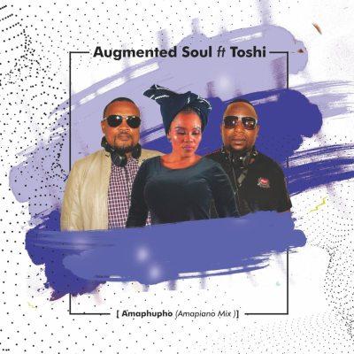 Augmented Soul & Toshi – Amaphupho (Amapiano Mix)