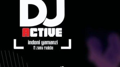 DJ Active – Indoni Yamanzi ft. Zama Radebe