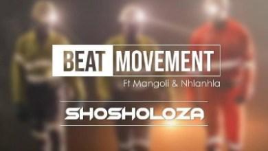 Beat Movement – Shosholoza ft. Mangoli & Nhlanhla