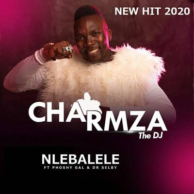 Charmza The Dj – Nlebalele ft. Poshy Gal & Dr Selby
