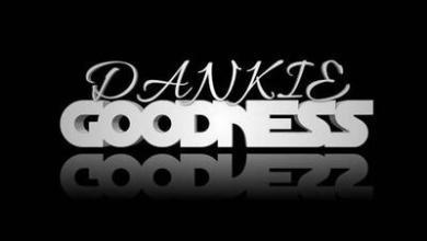 Dankie Goodness – Izinto Ezimnandi ft. Ceeyah Da Dj