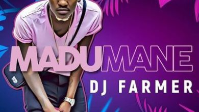 DJ Farmer SA – Madumane