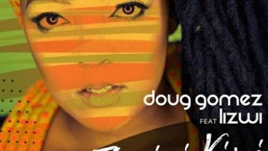 Doug Gomez – Zanini Kimi (HyperSOUL-X Remix) ft. Lizwi