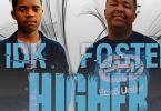 Foster & IDK Cpt – Higher