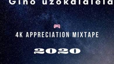 Gino Uzokdlalela – 4K Appreciation Mix