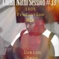 Loxion Deep – Chilla Nathi Session #33