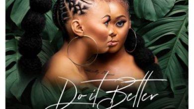 2pm Djs – Do It Better ft. Emtee, Gigi Lamayne, Zaddy Swag & Touchline