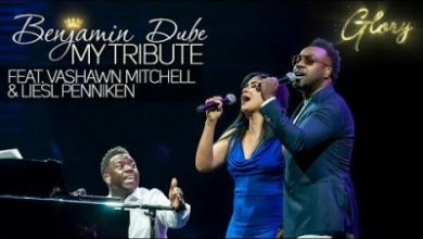 Benjamin Dube – My Tribute + Video