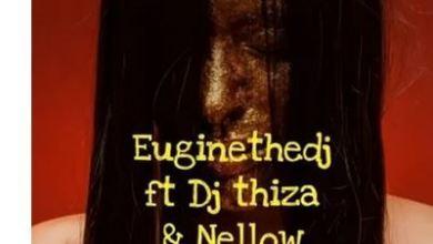 Euginethedj – Ama2000 ft. Dj Thiza x Nellow