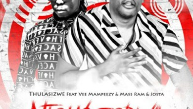 Thulasizwe – Ntombizodwa ft. Vee Mampeezy, Mass Ram & Josta