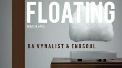 Da Vynalist & Enosoul – Floating