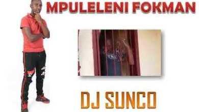 Dj Sunco – Mpuleleni Fokman (Ke Nyaka Bwala)
