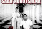 LaChoco – Saba Nokutshena ft. Zahara & Mega Drumz