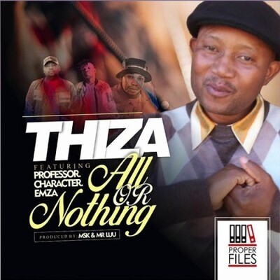 Thiza – All Or nothing ft. Professor, Character & Emza