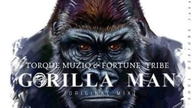 TorQue MuziQ & Fortune Tribe – Gorilla Man