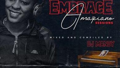 DJ Mandy – Embrace Amapiano Sessions Vol.1 Mix