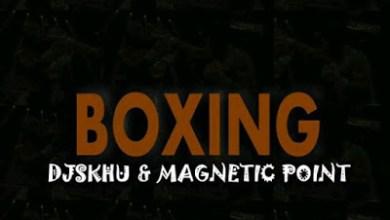 DJ Skhu & Magnetic Point – Boxing