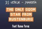 DJ Vetkuk & Mahoota – The Only Gqom Star from Rustenburg ft. Hume Forex