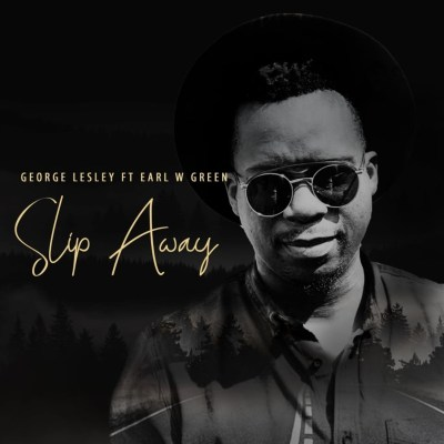 George Lesley – Slip Away ft. Earl W Green