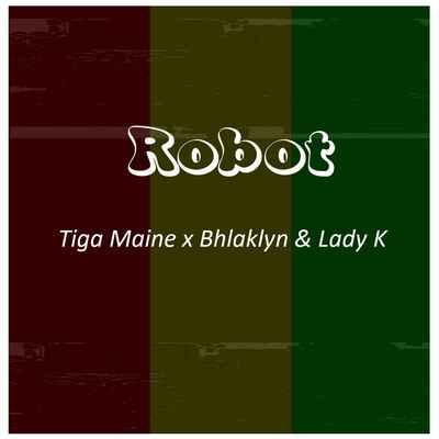 Tiga Maine – Robot ft. Bhlaklyn & Lady K