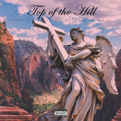 PDot O – Top Of The Hill ft. Mr. Brown & CK The Dj