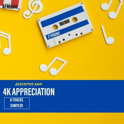 Assertive Fam – 4K Appreciation Sampler