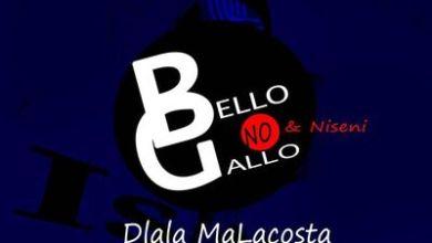 Bello No Gallo & Niseni – Dlala MaLacosta