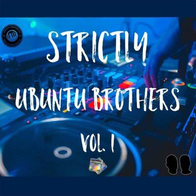 Ubuntu Brothers – Strictly Ubuntu Brothers Vol.1 (Exclusive Mix)