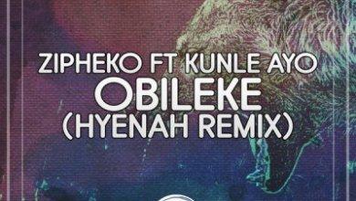 ZiPheko – Obileke (Hyenah Remix) ft. Kunle Ayo