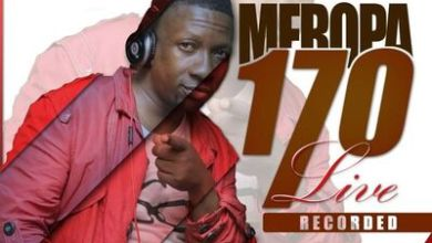 Ceega Wa Meropa – Meropa 170 Live Recorded (Road To Level 2)