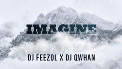 DJ FeezoL & DJ Qwhan – Imagine