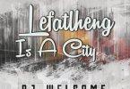 DJ Welcome – Lefalheng Is A City (Original Intagilos Sounds)