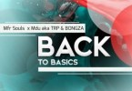 MFR Souls, MDU aka TRP & Bongza – Back To Basics