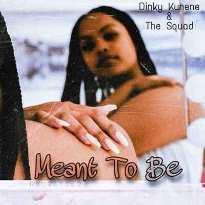 The Squad – Meant To Be ft. Dinky Kunene