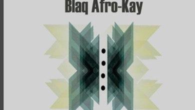 BlaQ Afro-Kay – Tears Of The Sun ft. 18v40