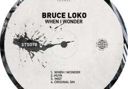 Bruce Loko – When I Wonder EP