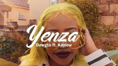 Dawgta – Yenza ft. Kaylow + Video