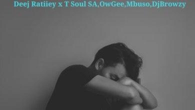 Deej Ratiiey – It Will End In Tears ft. T Soul SA, Mbuso, OwGee & Dj Browzy