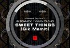 Eltonnick – Sweet Things (Dub Mix) ft. Vivian Olang