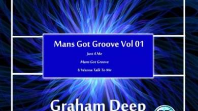 Graham Deep – Mans Got Groove Vol 01 EP