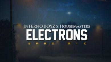 Inferno Boyz & HouseMasters – Electrons (Afro Mix)