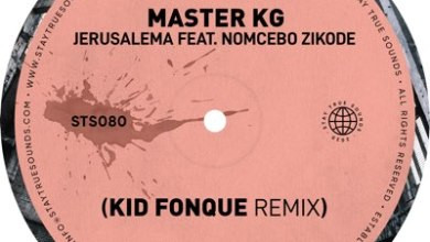 Master KG – Jerusalema (Kid Fonque Remix) ft. Nomcebo