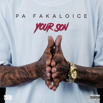 PA Fakaloice – Your Son + Video