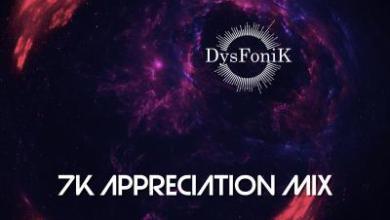 DysFonik – 7K Appreciation Mix