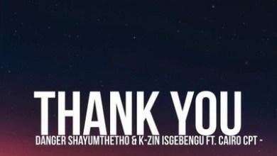 K-zin & Danger – Thank You ft. Cairo CPT