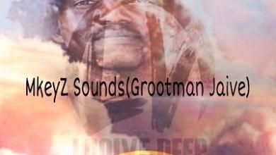 Lunive Deep – Mkeyz Soundz (Grootman Jaive)